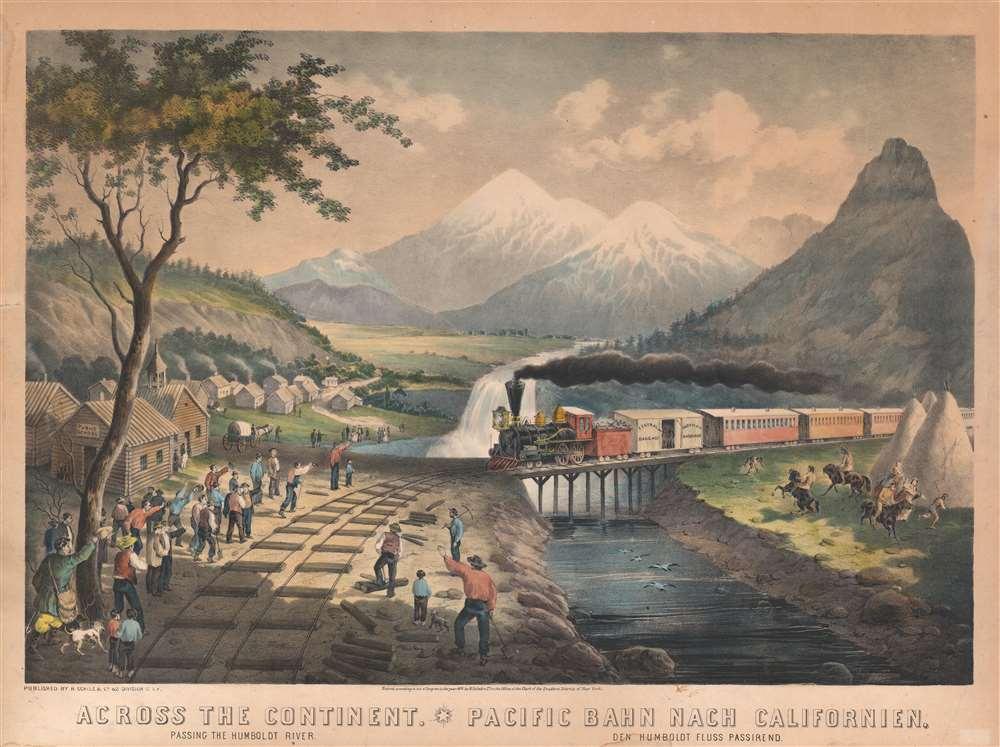 Across the Continent. Passing the Humboldt River. Pacific Bahn Nach Californien. Den Humboldt Fluss Passirend. - Main View