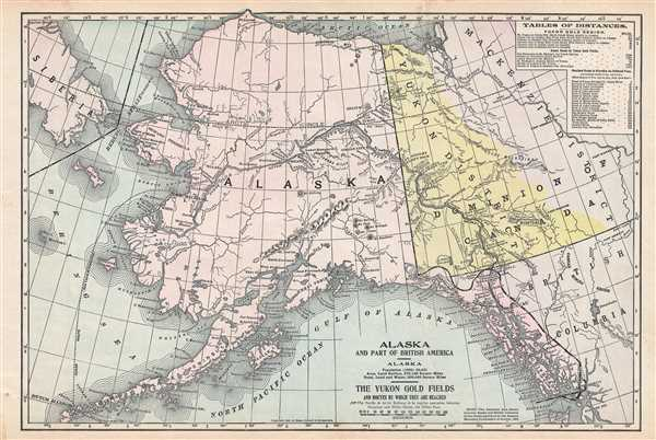 Alaska and Part of British America. The Yukon Gold Fields and Routes by Which They Are Reached.