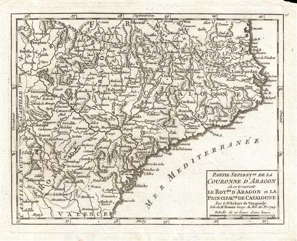 Partie Septentrionale de la Couronne d'Aragon où se trouvent le Royaume d'Aragon et la Principauté de Catalogne. Par le Sr. Robert de Vaugondy, Fils de Mr. Robert Geog. du Roi