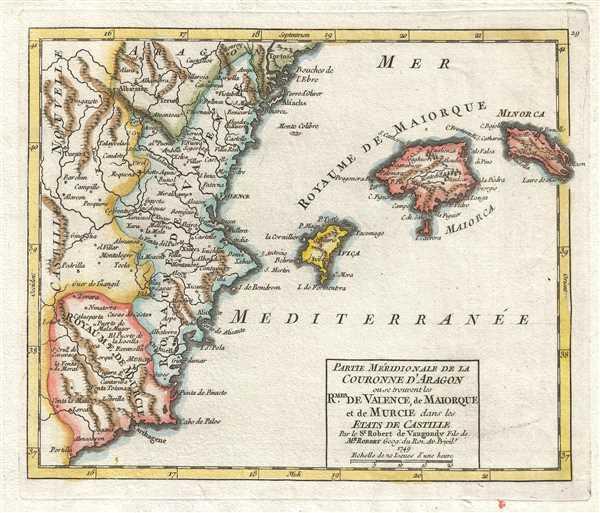 Partie Méridionale de la Couronne d'Aragon ou se trouvent les Royaumes de Valence, de Maiorque et de Murcie dans les Etats de Castille. Par le Sr. Robert de Vaugondy Fils de Mr. Robert Geog. du Roi.