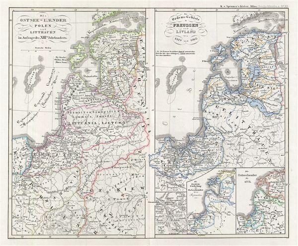 Die Ostsee-Laender, Polen und Litthauen im Anfange des XIIIten Jahrhunderts.  Die Ordens-Gebiete in Preussen und Livland bis 1525 und 1562.