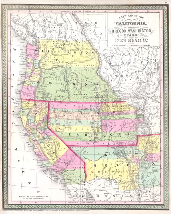 A New Map of the State of California, the Territories of Oregon, Washington, Utah & New Mexico.