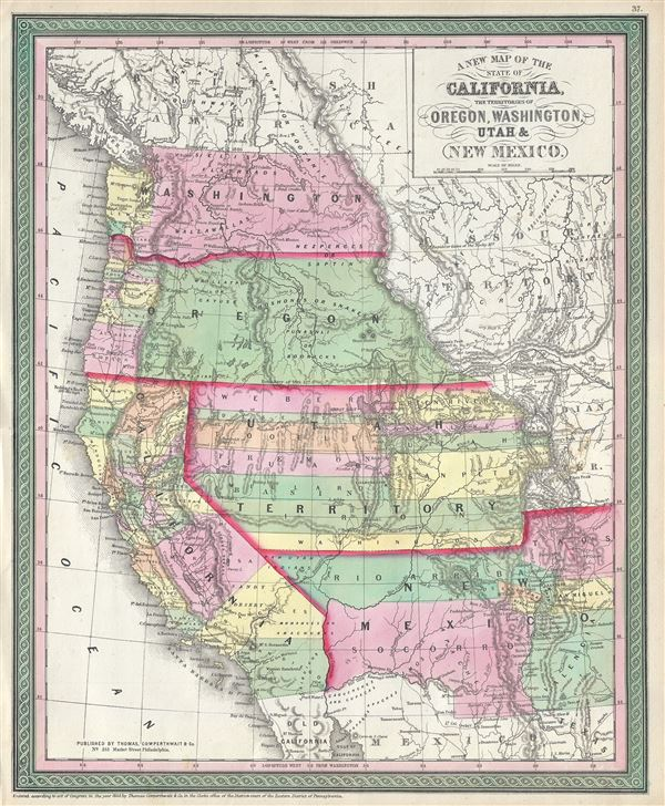 A New Map of the State of California, The Territories of Oregon, Washington, Utah and New Mexico.