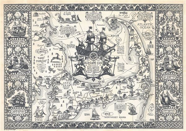 The Map of Old Cape Cod The Land of Bold explorers Heroic Pilgrims Hardy seamen Great fisheries and Famous ships. - Main View