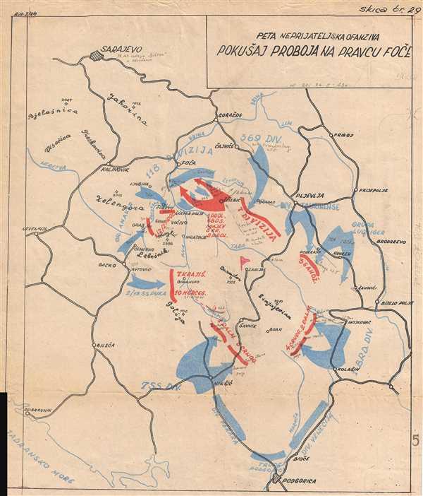 PETA NEPRIJATELJSKA OFANZIVA POKUŠAJ PROBOJA NA PRAVCU FOČE / Fifth Enemy Offensive Attempt at a Breakthrough in the Direction of Foča. - Main View
