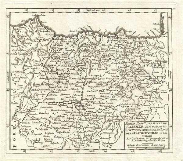Partie Septentrionale des Etats de Castille où se trouvent les Royaumes des Asturies, de Leon, de la Castille Vieille, et la Biscaye. Par le Sr. Robert de Vaugondy, fils de Mr. Robert Geog. du Roi.