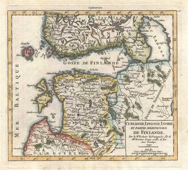 Curlande, Livonie, Ingrie et Partie Meridionale de Finlande. Par le Sr. Robert de Vaugondy, fils de Mr. Robert Geogr. ordin. du Roi.