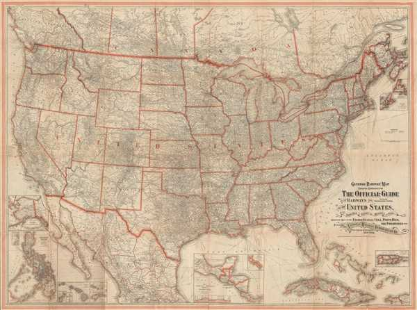 General Railway Map Engraved Expressly for The Official Guide of the Railways and Steam Navigation Lines, of the United States, Porto Rico, Canada, Mexico, and Cuba. Comprising Maps of the United States, Cuba, Porto Rico, the Philippines, etc.