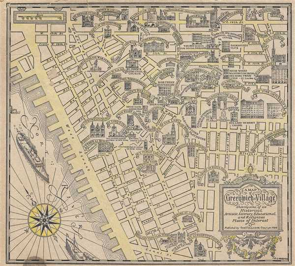A Map of Greenwich Village Showing some of its Historical, Artistic, Literary, Educational, and Religious Places of Interest.