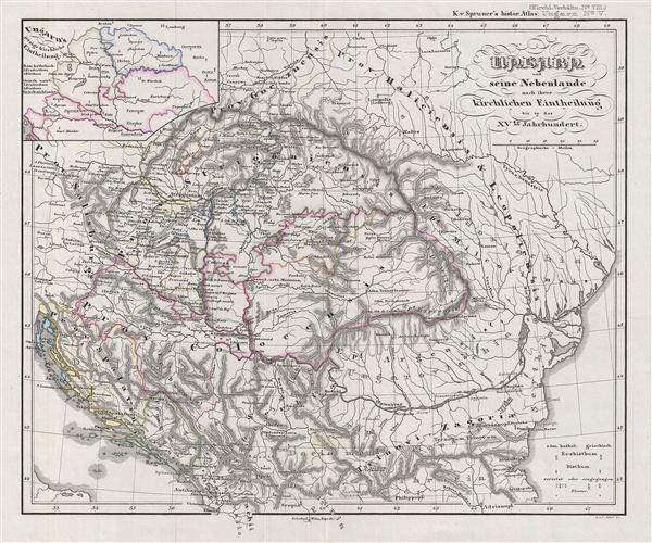 Ungarn und seine Nebenlande nach ihrer kirchlichen Eintheilung bis in das XVte Jahrhundert.