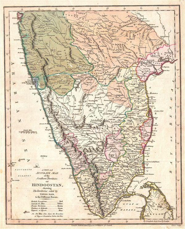 A New and Accurate map of the Southern Provinces of Hindoostan, showing The Territories ceded by Tippoo Saib, to the Different Powers.