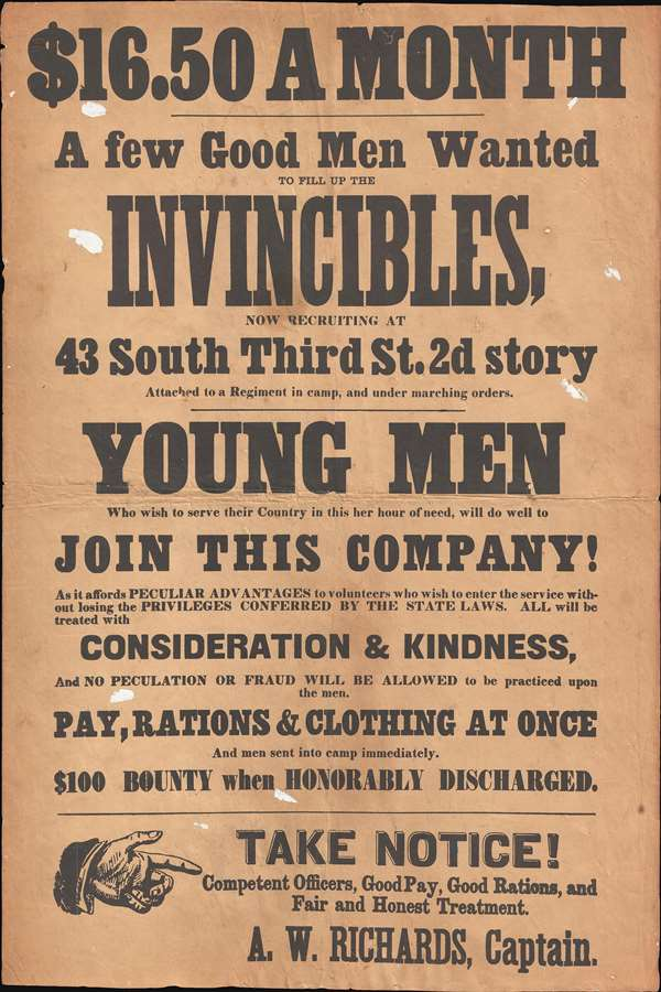 $16.50 a month: a few good men wanted to fill up the invincibles, now recruiting at 43 South Third St. 2d story ...