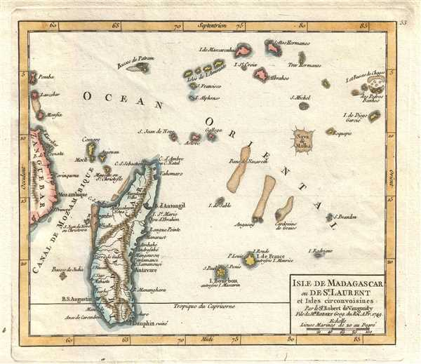 Isle du Madagascar ou de St. Laurent et Isles circonvoisines. Par le Sr. Robert de Vaugondy Fils de Mr. Robert Geog. du Roi.