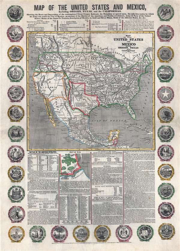 Map of the United States and Mexico, Including Oregon, Texas and the Californias. Showing the Route and Importance of the Contemplated Great Oregon Railroad, the Boundary as Agreed upon, the Only Two Routes by which an Army can Reach the City of Mexico, an Account of the Battles of the American and Texan Revolutions, Army and Navy of the United States; Route of the Santa Fe Traders, Description of Mexico, its Gold and Silver Mines, Seals of the Different States...