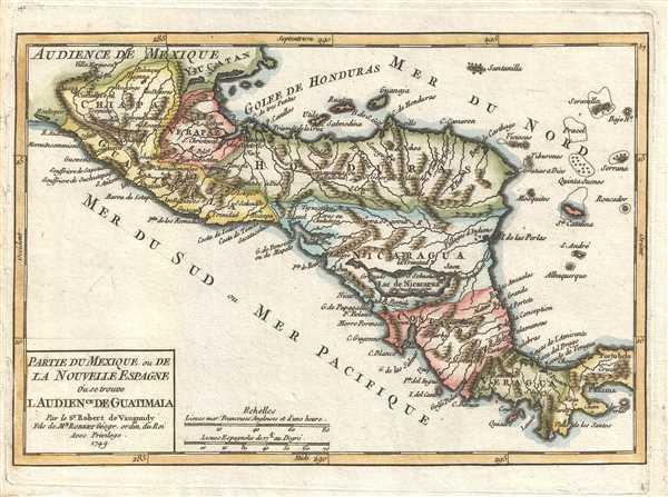 Partie du Mexique ou de la Nouvelle Espagne Où se trouve l'Audience de Guatimala. Par le Sr. Robert de Vaugondy Fils de Mr. Robert Géogr. ordin. du Roi.
