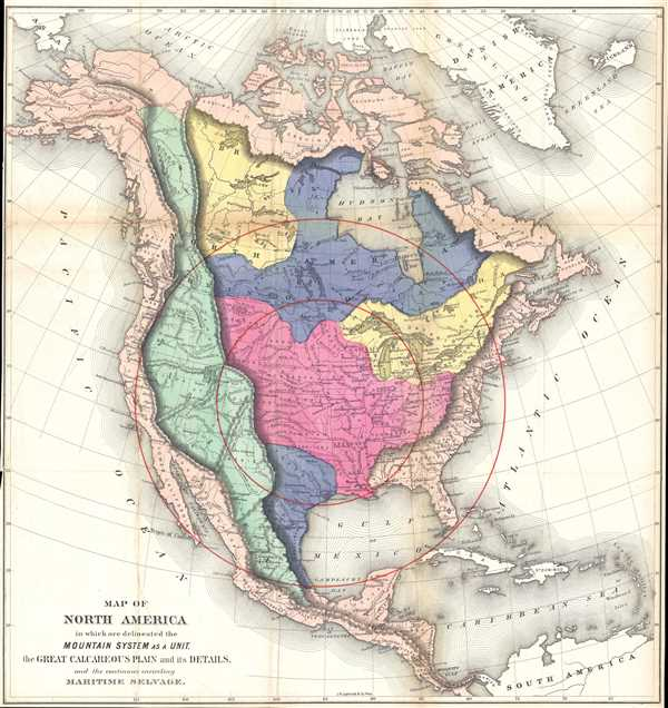 Map of North America in which are delineated the Mountain System as a Unit, the Great Calcareous Plain and its Details, and the continuous encircling Maritime Selvage.