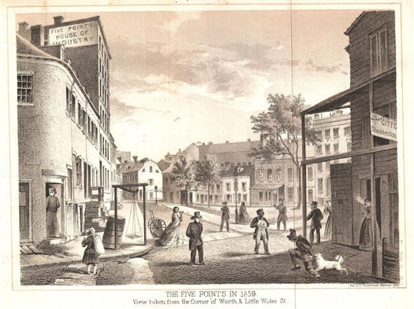 The Five Points in 1859. View taken from the Corner of Worth & Little Water St.