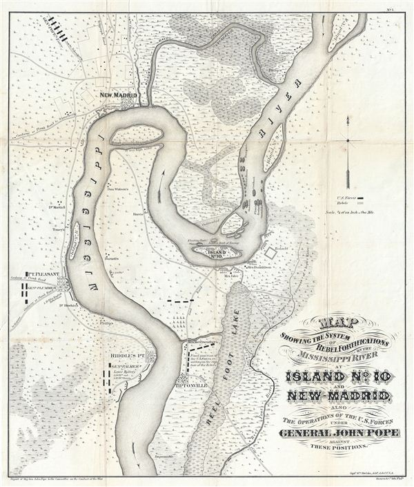 Map showing the system of rebel fortifications on the Mississippi River at Island No. 10 and New Madrid, also the operations of the U.S. forces under General John Pope against these positions.