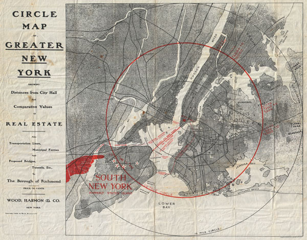 Circle Map of Greater New York showing Distances from City Hall  and Comparative Values or Real Estate also Transportation Lines, Municipal Ferries and Proposed Bridges, Tunnels, Etc., to The Borough of Richmond.
