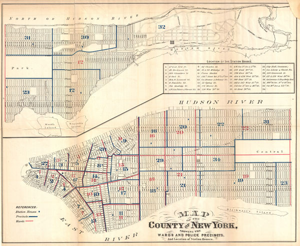 Map of the County of New York, Showing the Wards and Police Precincts, And Location of Station Houses.