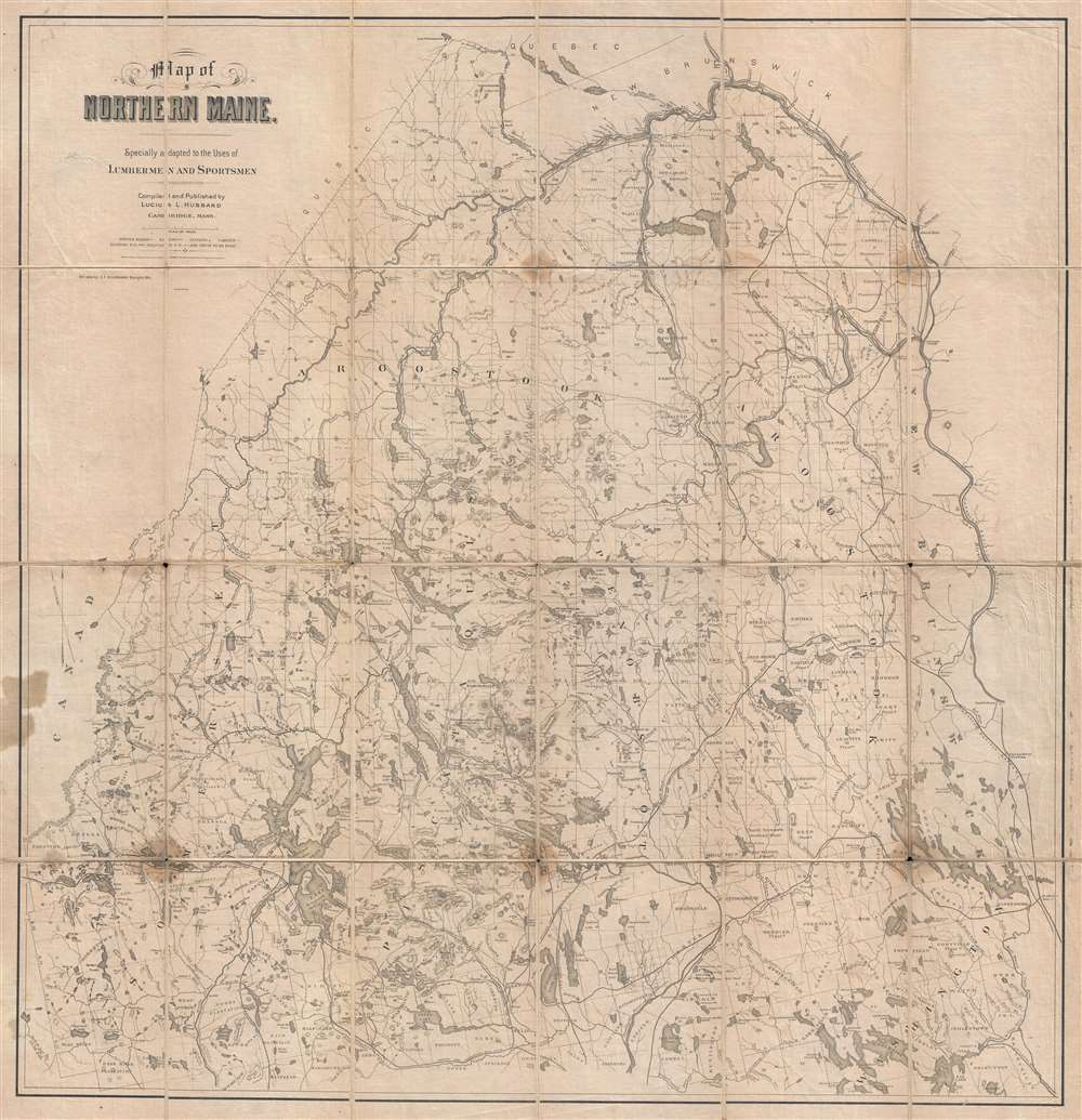 Map of Northern Maine. Specially adapted to the Uses of Lumbermen and Sportsmen. - Main View