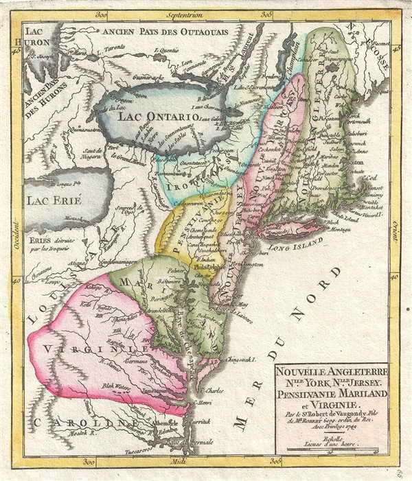 Nouvelle Angleterre, Nouvelle York, Nouvelle Jersey. Pensilvanie Mariland et Virginie. Par le Sr. Robert de Vaugondy Fils de Mr. Robert Geog. ordin. du Roi
