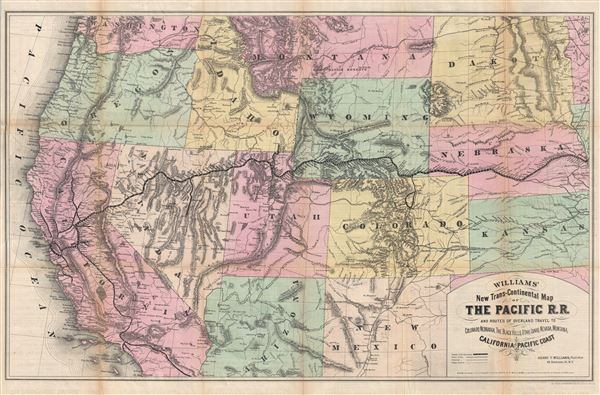 Williams' New Trans-Continental Map of The Pacific R.R. and Routes of Overland Travel to Colorado, Nebraska, The Black Hills, Utah, Idaho, Nevada, Montana, California and the Pacific Coast.