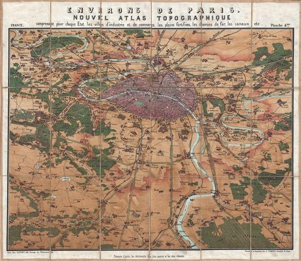 Environs de Paris. Nouvel Atlas Topographique comprenant pour chaque Etat les villes d'industrie et de commerce, les places fortifiées, les chemins de fer, les canaux etc.