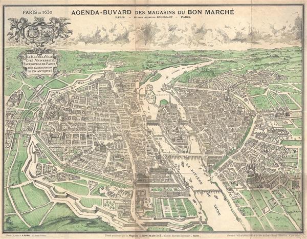 Paris en 1630. / Agenda-Buvard des Magasins du Bon Marche. / Le Plan de la Ville, Cite, Universite, Fauxbourgs de Paris…