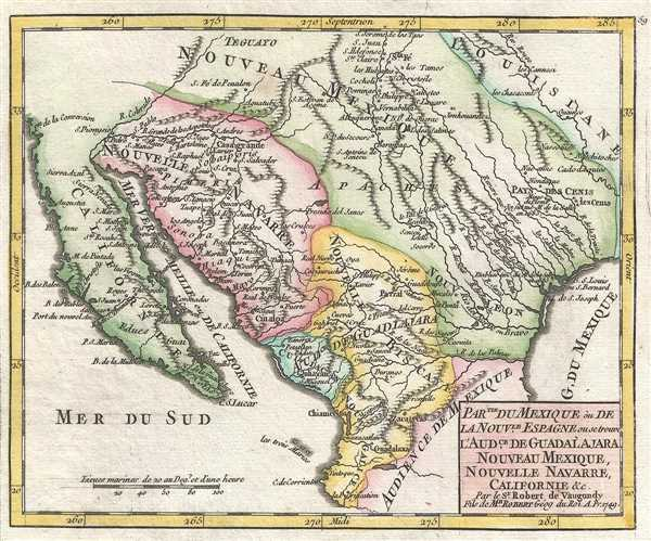 Partie du Mexique ou de la Nouvelle Espagne ou se trouve l'Audience de Guadalajara, Nouveau Mexique, Nouvelle Navarre, Californie, etc. Par le Sr. Robert de Vaugondy, Fils de Mr. Robert Géog du Roi.