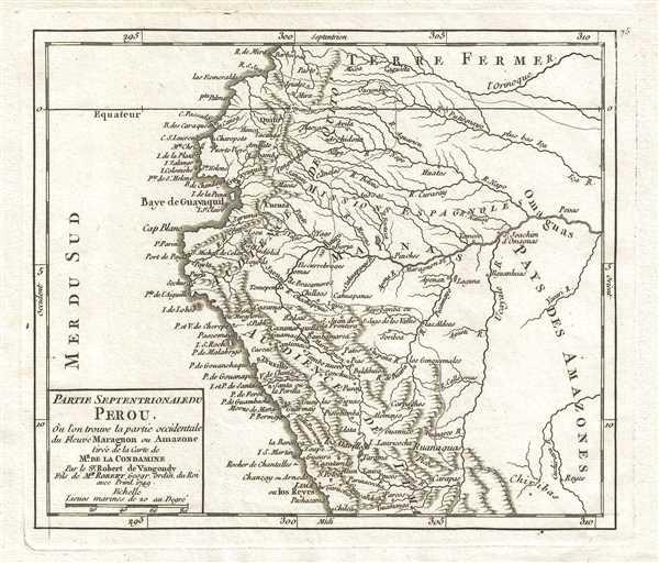 Partie Septentrionale du Perou, où l'on trouve la partie occidentale du Fleuve Maragnon ou Amazone tirée de la Carte de Mr. de la Condamine. Par le Sr. Robert de Vaugondy, Fils de Mr. Robert Geogr. ordin. du Roi