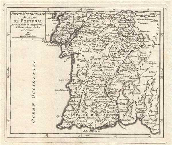 Partie Meridionale du Royaume de Portugal. Par le S. Robert de Vaugondy Fils de Mr. Robert, Geog. du Roi.