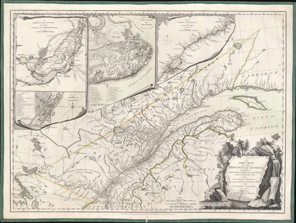 A New Map of the Province of Quebec, according to the Royal Proclamation of the 7th of October 1763 from the French Surveys Connected with those made after the War, by Captain Carver and Other Officers, in His Majesty's Service. - Main View