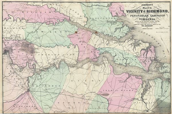 Johnson's Map of the Vicinity of Richmond, and Peninsular Campaign in Virginia Showing also the interesting localities along the James, Chickahominy and York Rivers. Compiled from the official maps of the War Department.