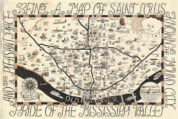 A Melange of Landmarks, Old and New, of an Historic City. / Being a Map of Saint Louis Known as the Mound City Pride of the Mississippi Valley and Quite a Pleasant Place.