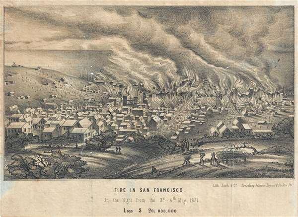 Fire in San Francisco. In the Night, 3rd- 4th May, 1851, Loss $20,000,000.