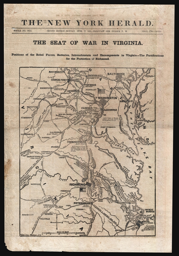 The New York Herald: The Seat of War in Virginia. Positions of the Rebel Forces, Batteries, Intrenchments and Encampments in Virginia - the fortifications for the protection of Richmond.