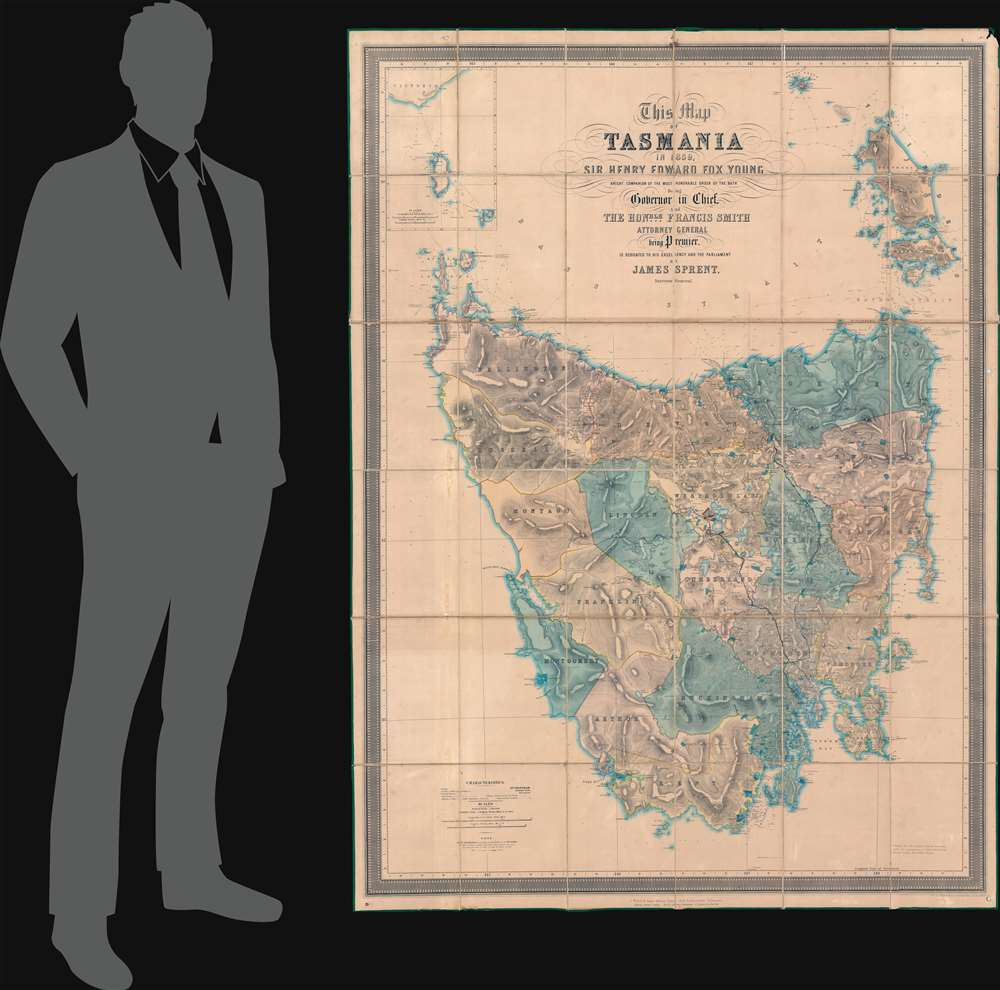 This Map of Tasmania in 1859, Sir Henry Edward Fox Young Knight Companion of the Most Honorable Order of the Bath Being Governor in Chief, and teh Honble. Francis Smigh Attorney General being Premier is dedicated to his Excellency and the Parliament by James Sprent, Surveyor General. - Alternate View 1