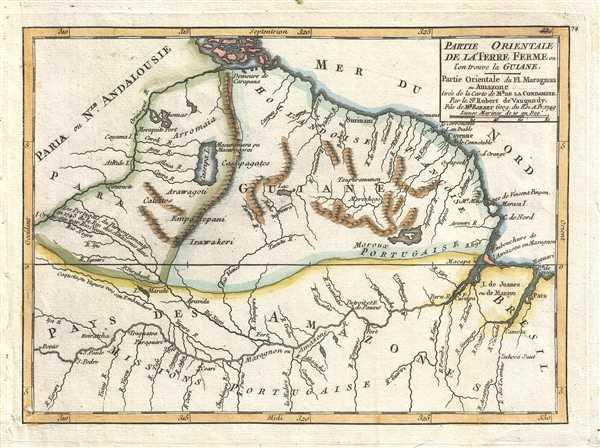 Partie Orientale de la Terre Ferme ou l'on trouve la Guiane. Partie Orientale du Fl. Maragnon ou Amazone tirée de la carte de Mr. de la Condamine. Par le Sr. Robert de Vaugondy, Fils de Mr. Robert Geog. du Roi.