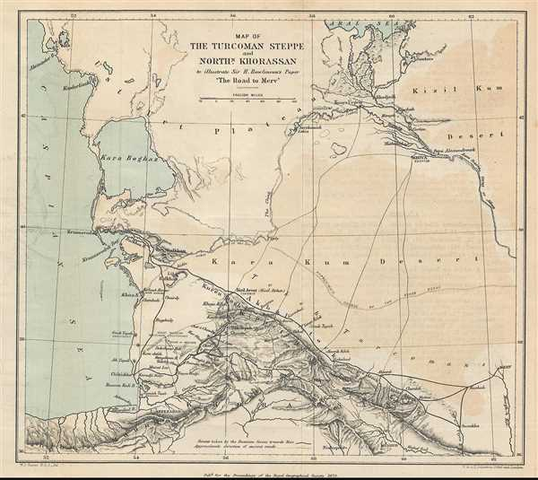 Map of the Turcoman Steppe and Northern Khorassan to illustrate Sir H. Rawlinson's paper 'The Road to Merv'