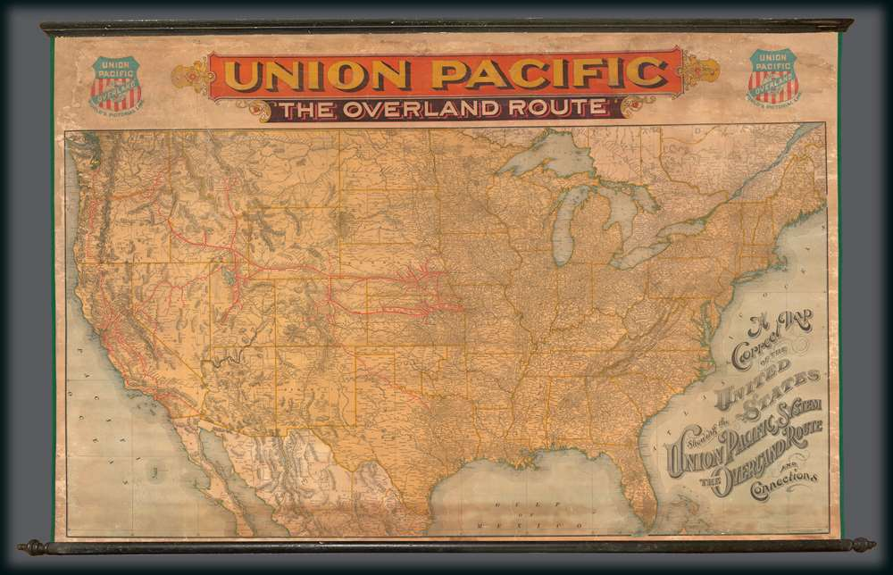 A Correct Map of the United States Showing the Union Pacific System The overland Route and Connections.