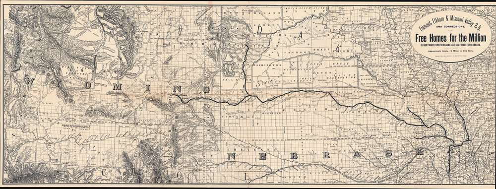 Fremont, Elkhorn and Missouri Valley R.R. and Connections, to the Free Homes for theMillion in Northwestern Nebraska and Southwestern Dakota. / The Elkhorn Valley Line to Northern Nebraska, Central Wyoming and The black Hills. - Main View