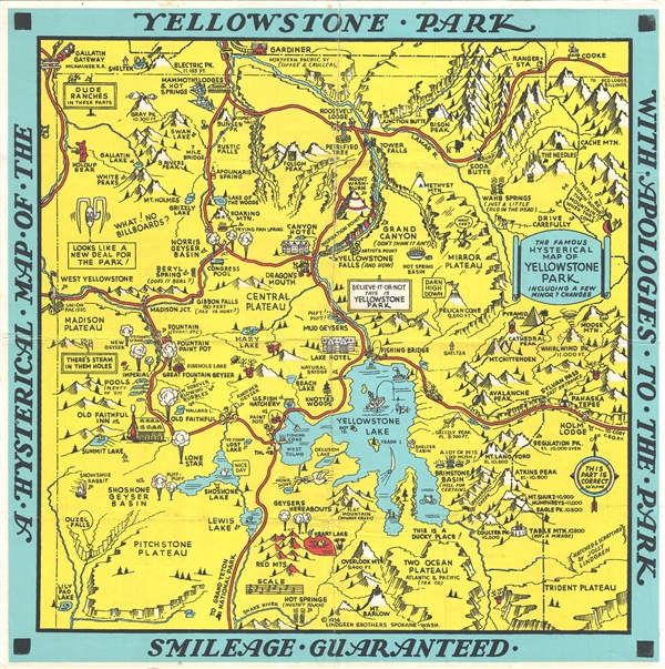 A Hysterical Map of the Yellowstone Park with Apologies to the Park.  Smilage Guaranteed.  / The Famous Hysterical Map of Yellowstone Park Including a few minor ? Changes.